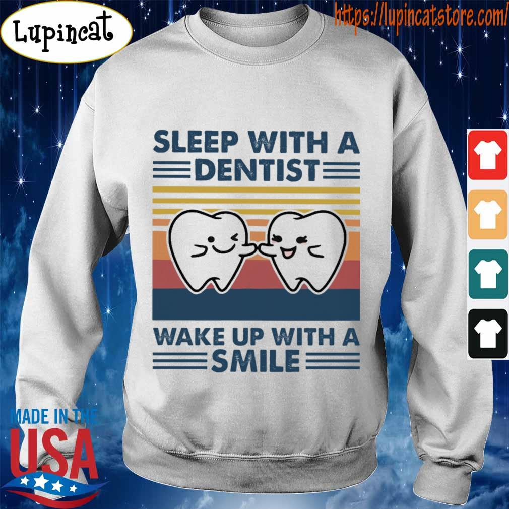 Sleep with a dentist wake up with a smile vintage s Sweatshirt