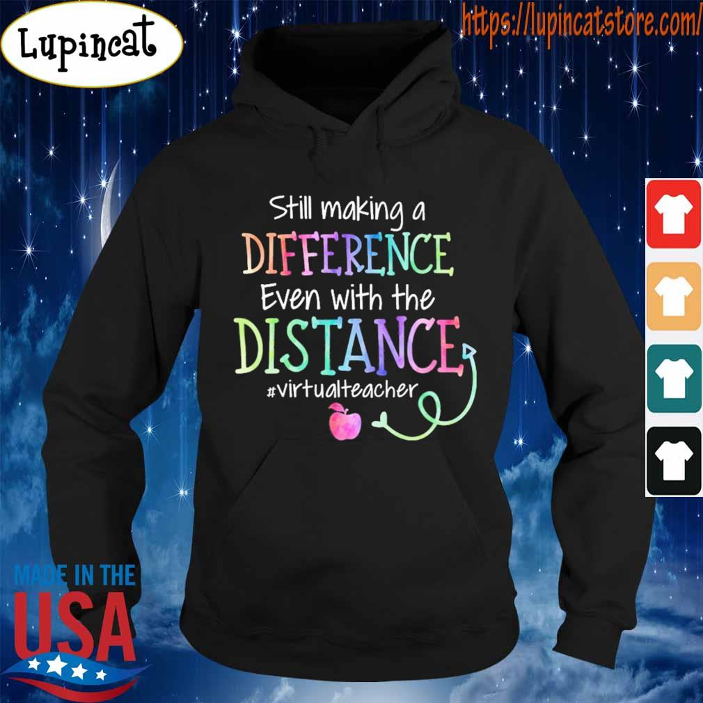 Still making a Difference even with the Distance #Virtualteacher s Hoodie