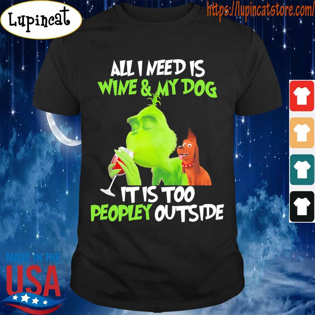 The Grinch All I Need Is Tea And My Dog It Is Too Peopley Outside Shirt Hoodie Sweater Long Sleeve And Tank Top