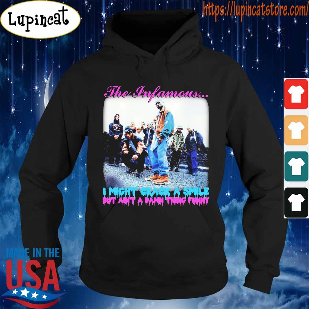 The Infamous i might crack a smile but ain't a damn thing funny s Hoodie