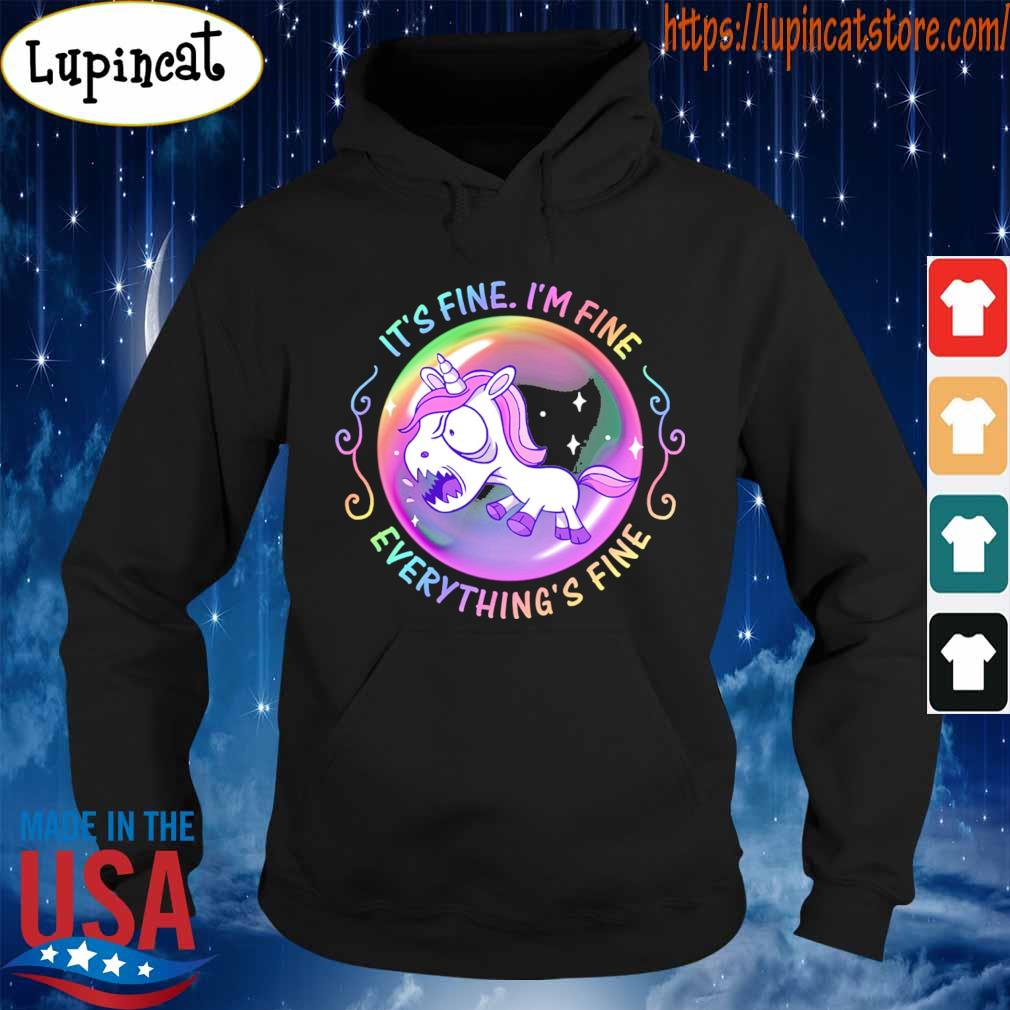 Unicorn it's fine i'm fine everything's fine bubble s Hoodie
