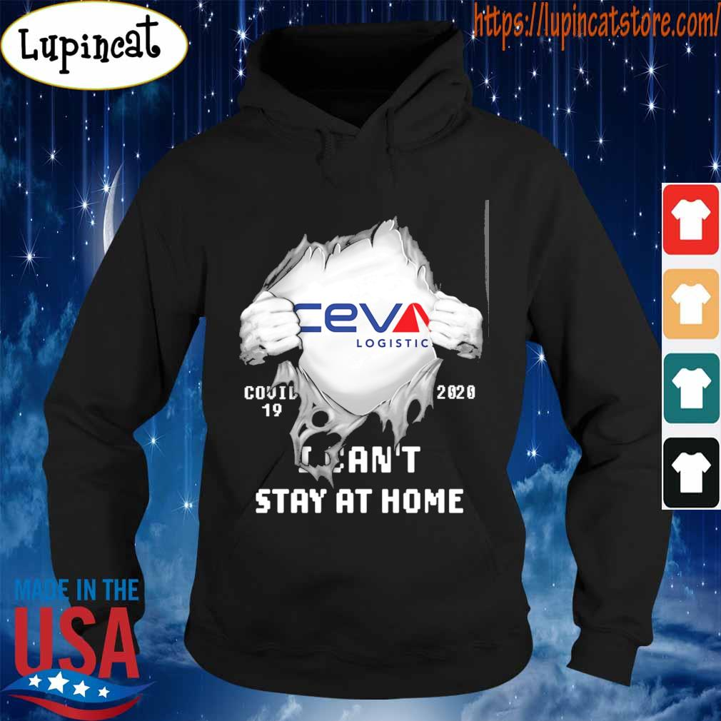 Blood inside me CEVA Logistics covid 19 2020 I can't stay at home s Hoodie