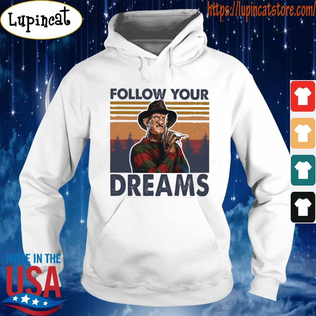 Freddy Krueger follow your Dreams vintage s Hoodie