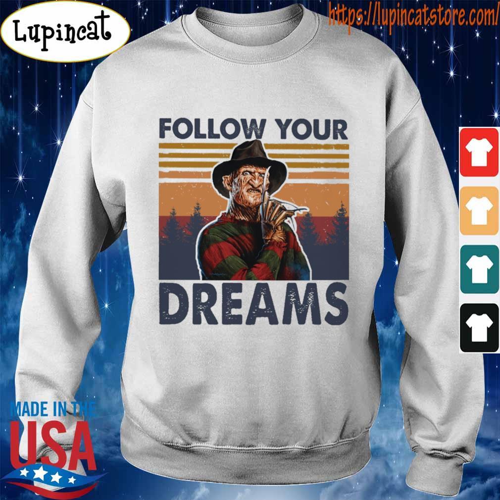 Freddy Krueger follow your Dreams vintage s Sweatshirt