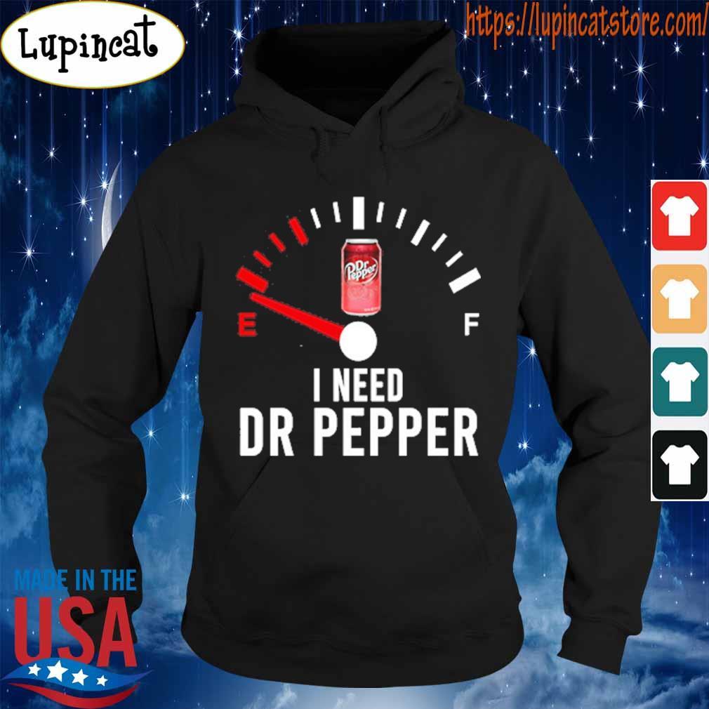 I need Dr Pepper s Hoodie