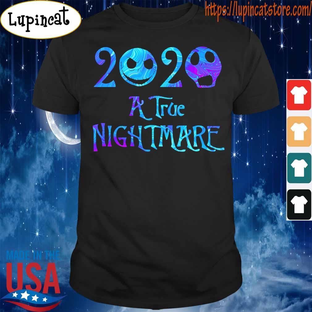 Jack Skellington 2020 A true Nightmare shirt