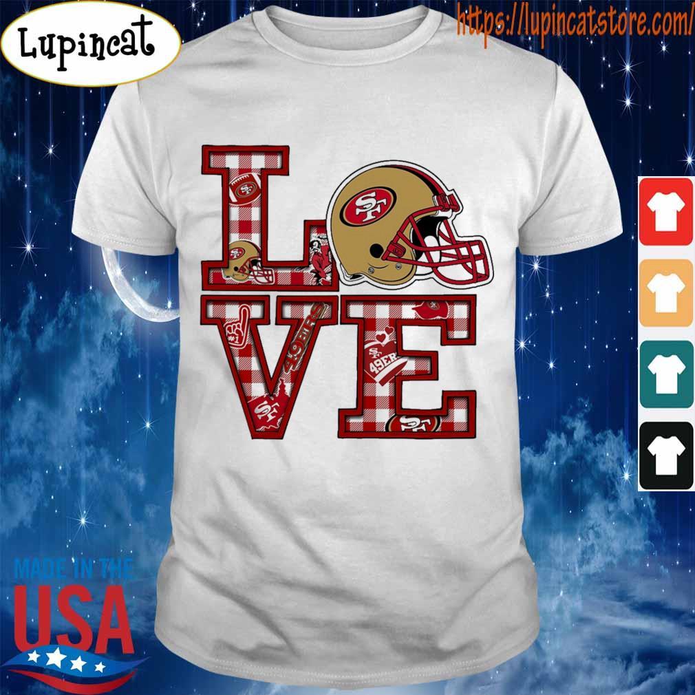 Love San Francisco 49ers Helmet team shirt