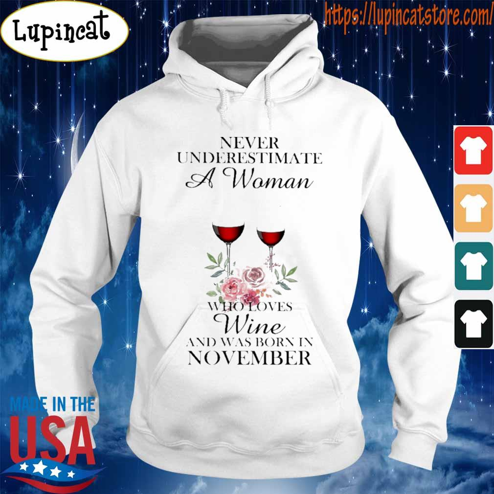 Never underestimate a Woman who loves Wine and was born in November s Hoodie