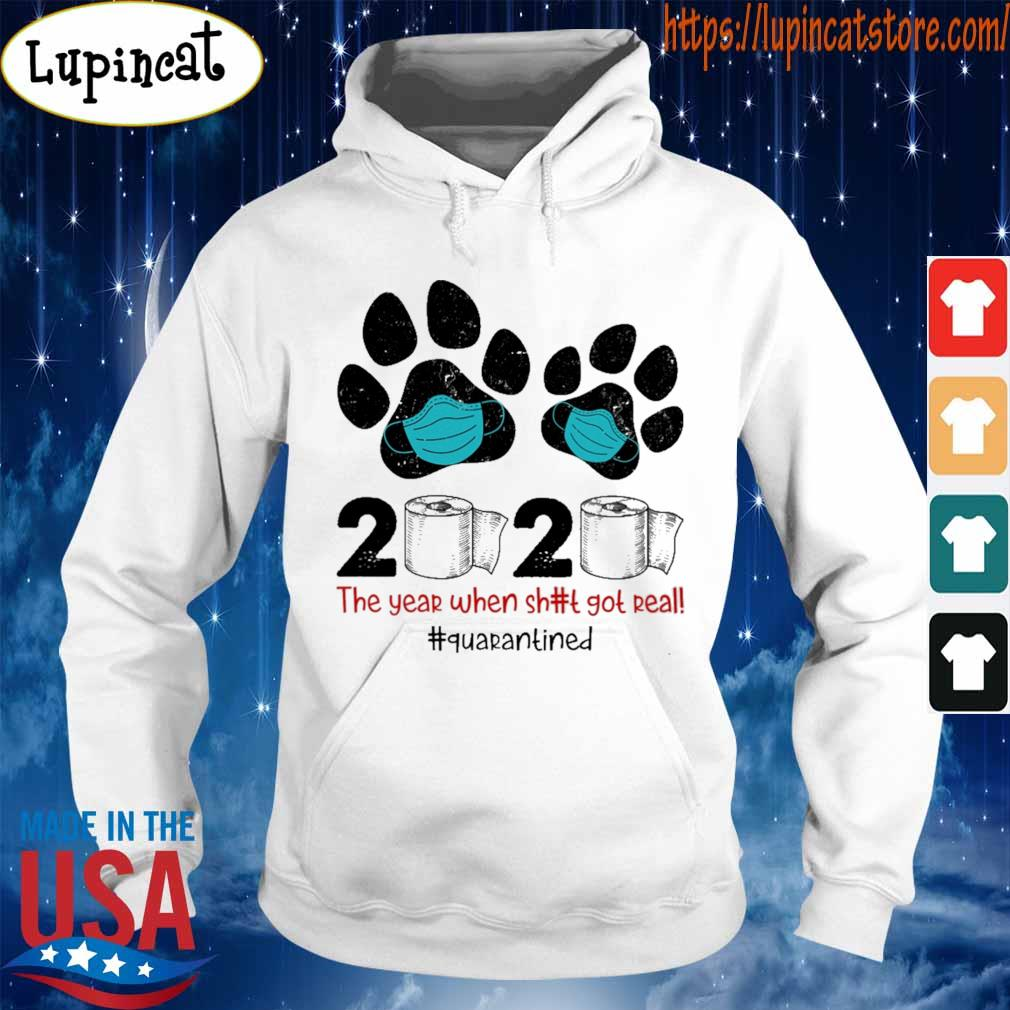 Paw dogs face mask 2020 the year when shit got real #Quarantined s Hoodie