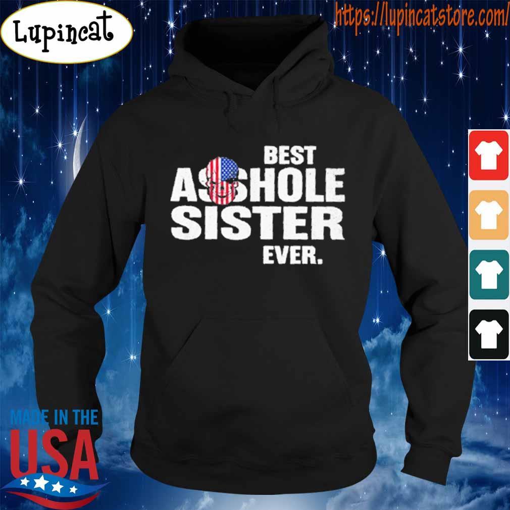 Skull American best as shole Sister ever s Hoodie