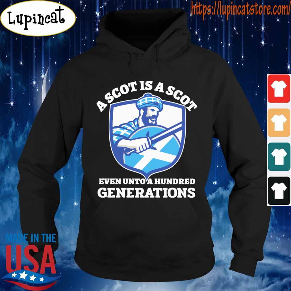 A scot is a scot even unto a hundred Generations s Hoodie