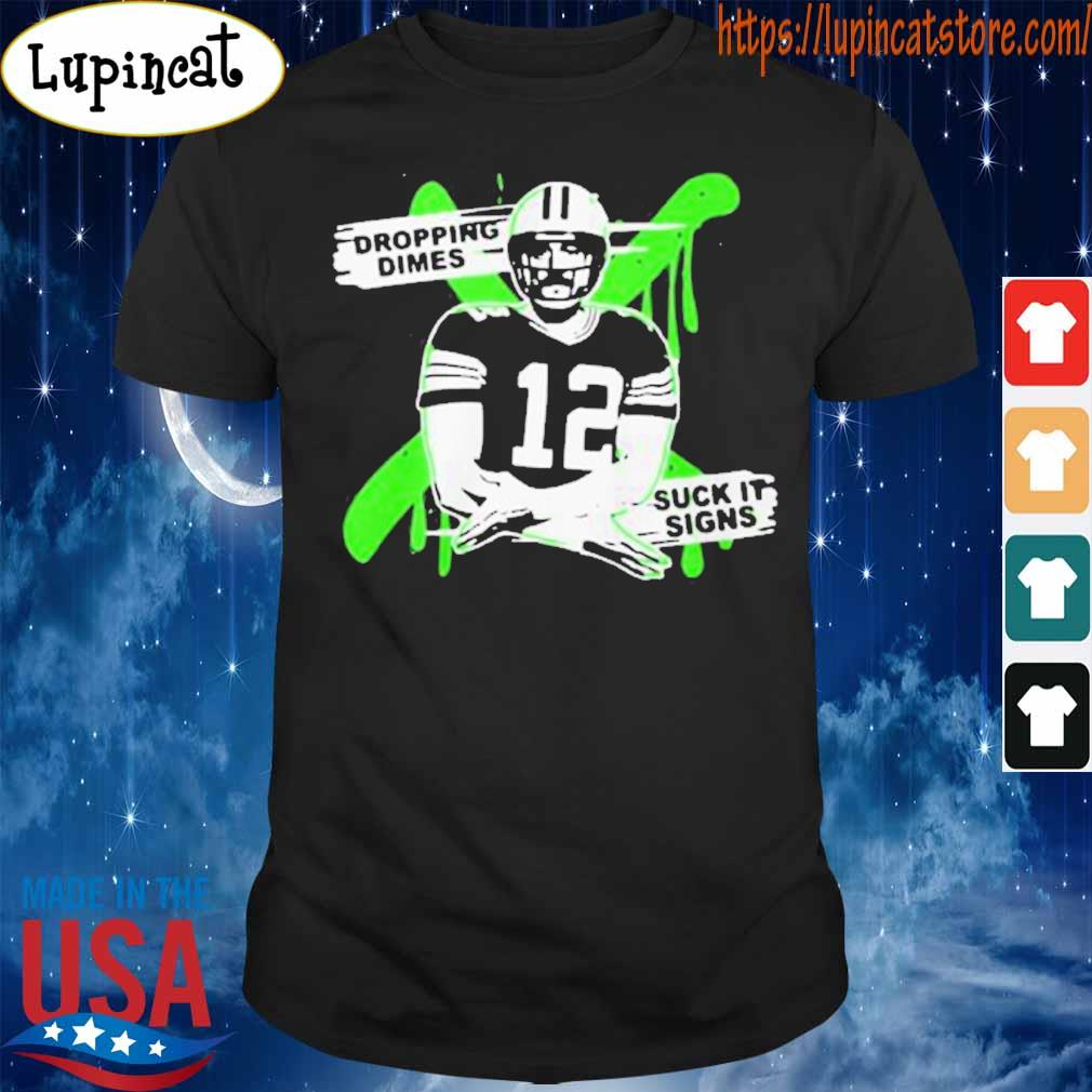 Aaron Rodgers 12 Dropping Dimes Suck It signs shirt