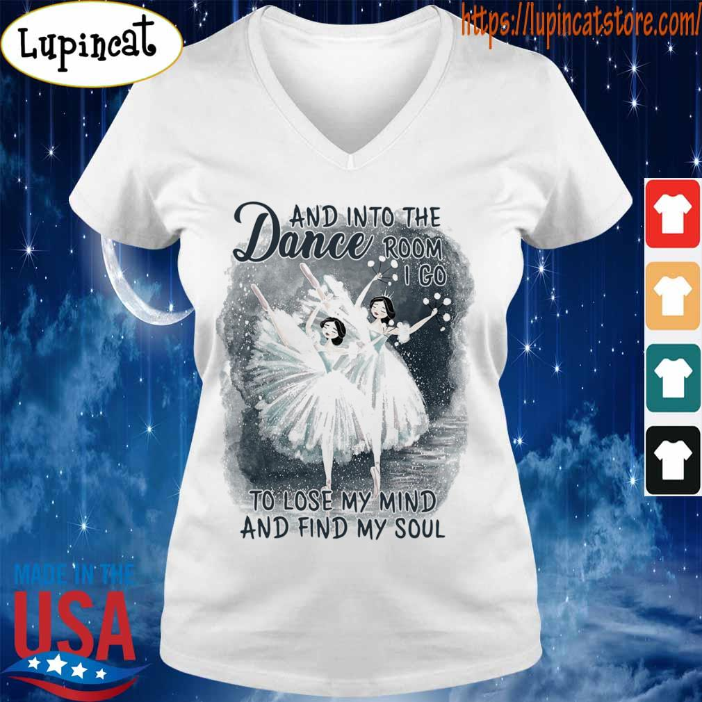 Dance and into the Room I go to lose My mind and find My soul s V-neck