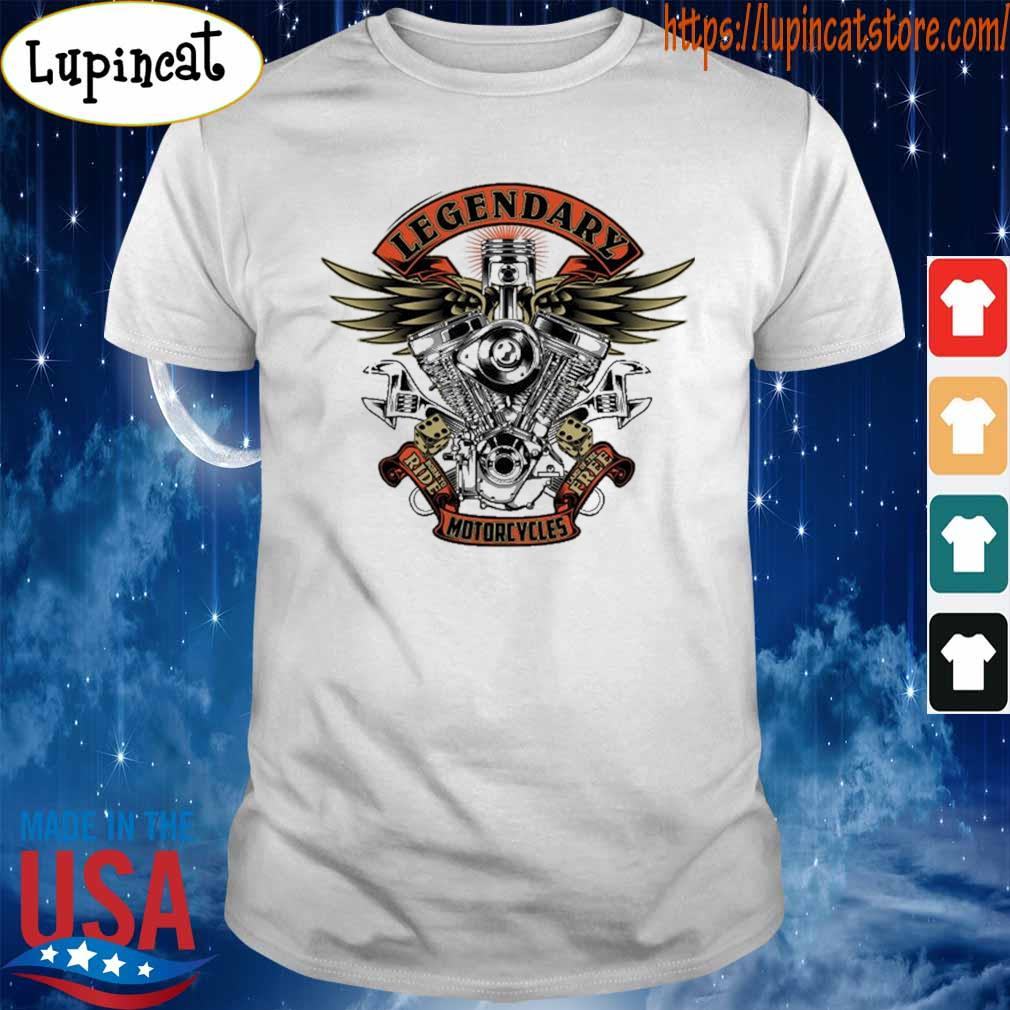 Legendary ride motorcycles free shirt