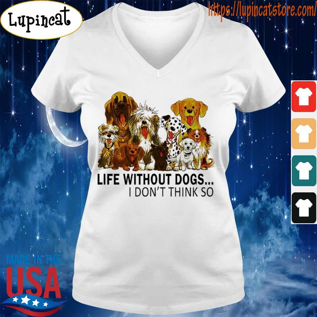 Life without Dogs I don't think so s V-neck