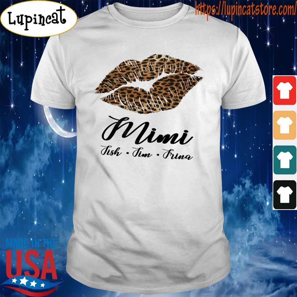 Lips Fmimi Fish Fim Frina shirt