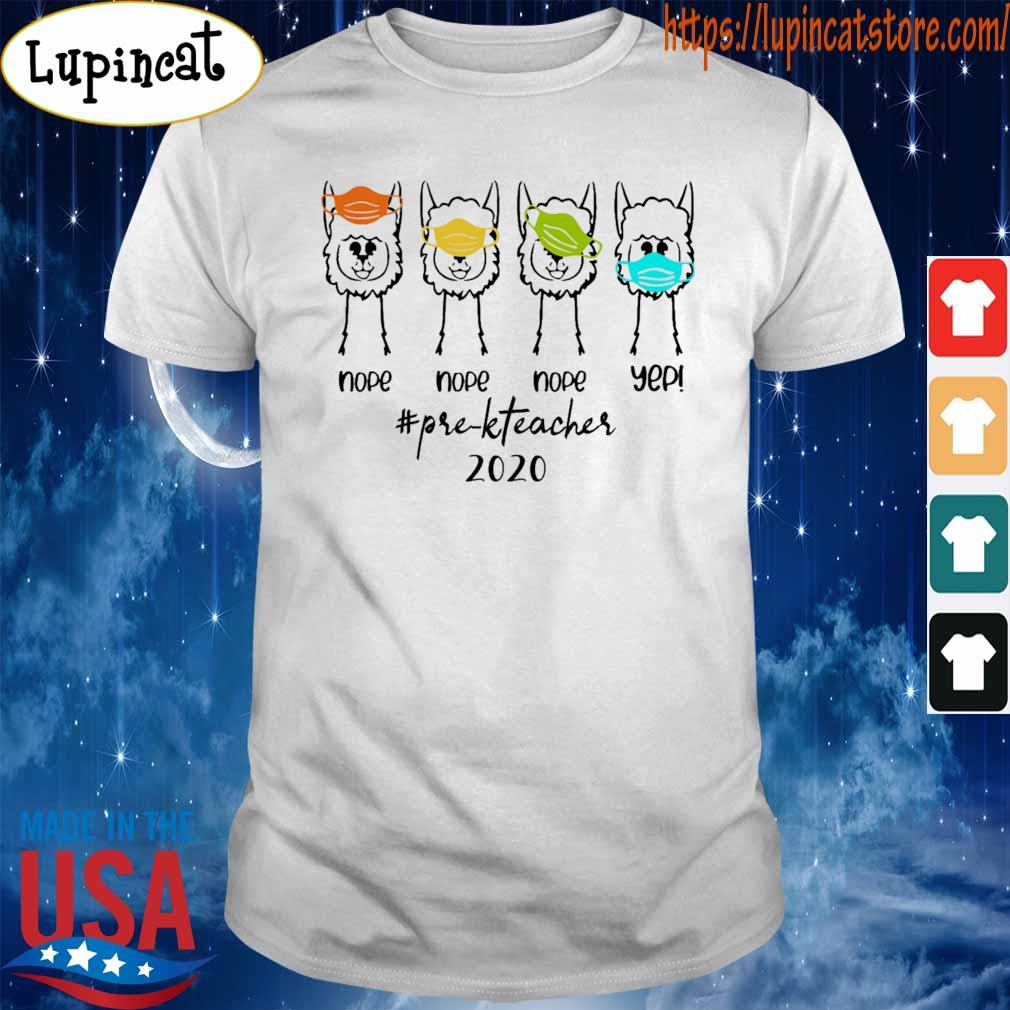 Llama nope Yep #Pre-K Teacher 2020 Right Way To Wear Mask shirt