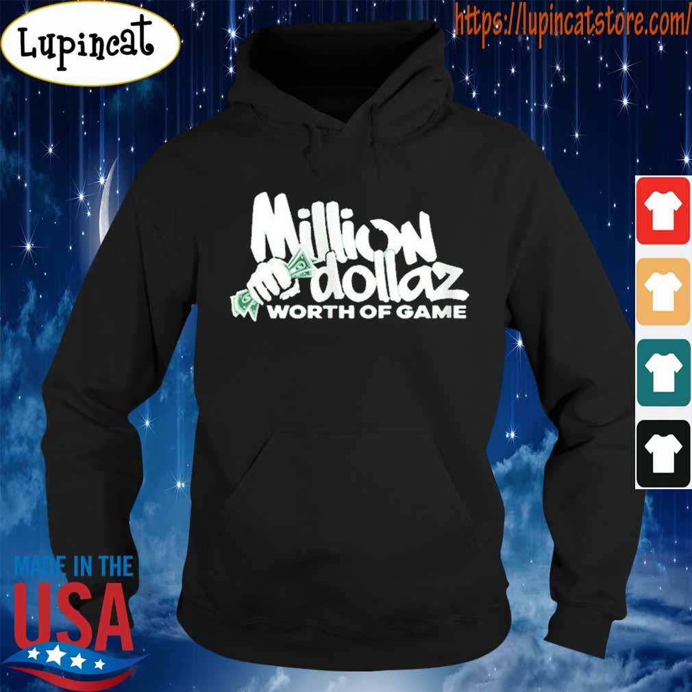 Million Dollaz Worth Of Game Shirt Hoodie
