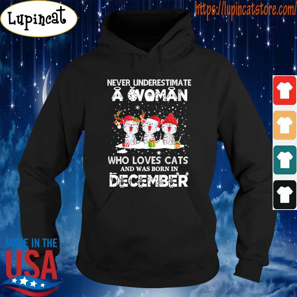 Never Underestimate a Woman who loves Cats and was born in December Merry Christmas s Hoodie