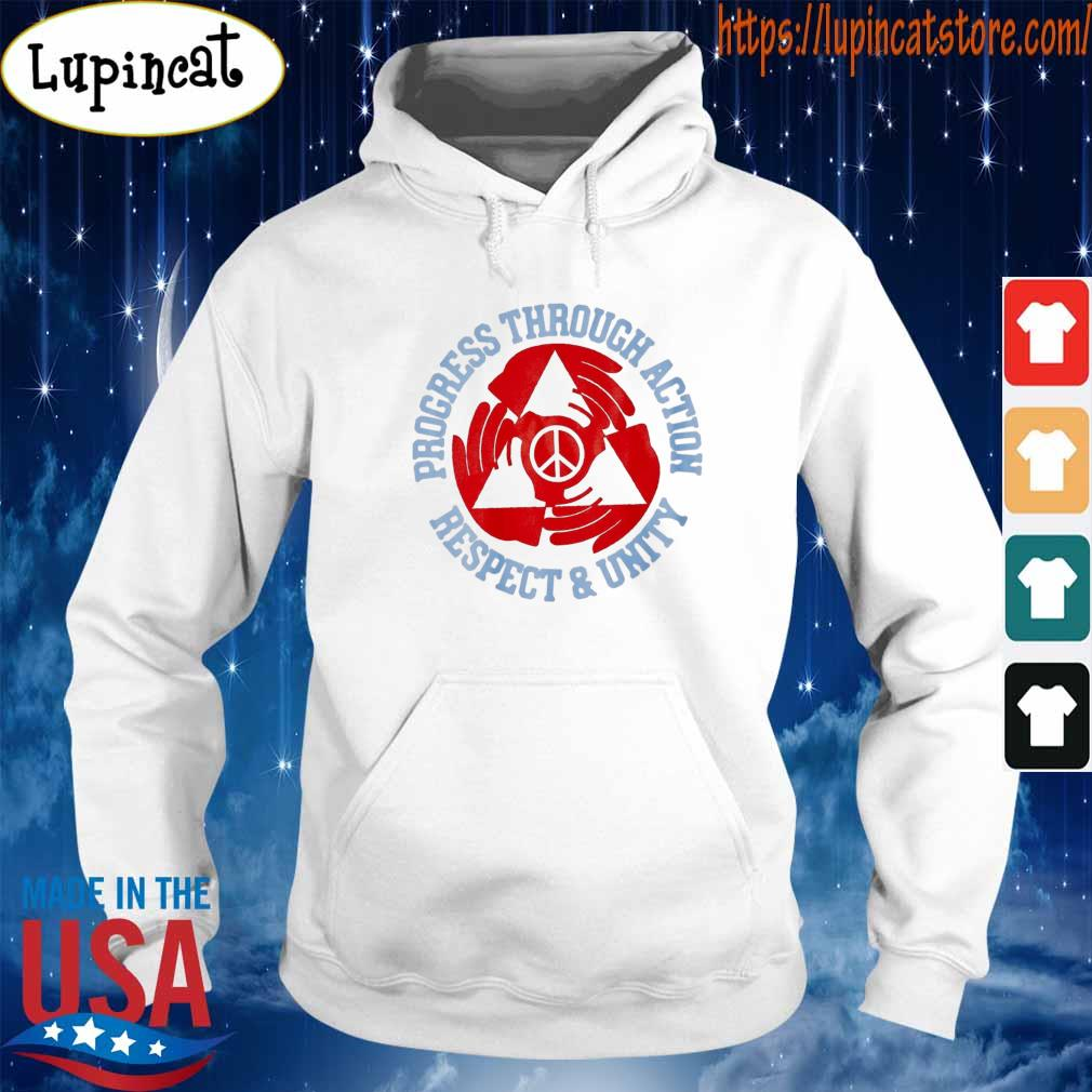 Progress through action respect and unity s Hoodie