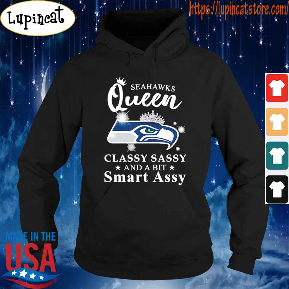 Seattle Seahawks Queen classy sassy and a bit Smart Assy s Hoodie