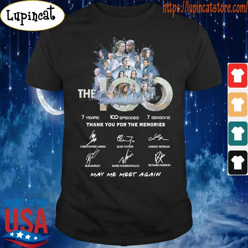 The 100 7 years 100 episodes 7 seasons thank you for the memories May me meet again signatures shirt