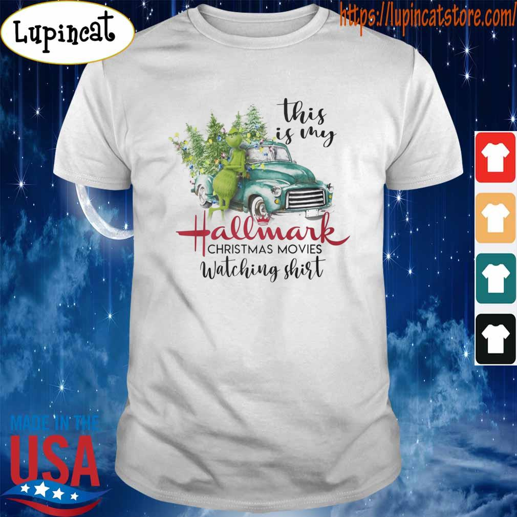 Grinch this is My Hallmark Christmas movies watching shirt