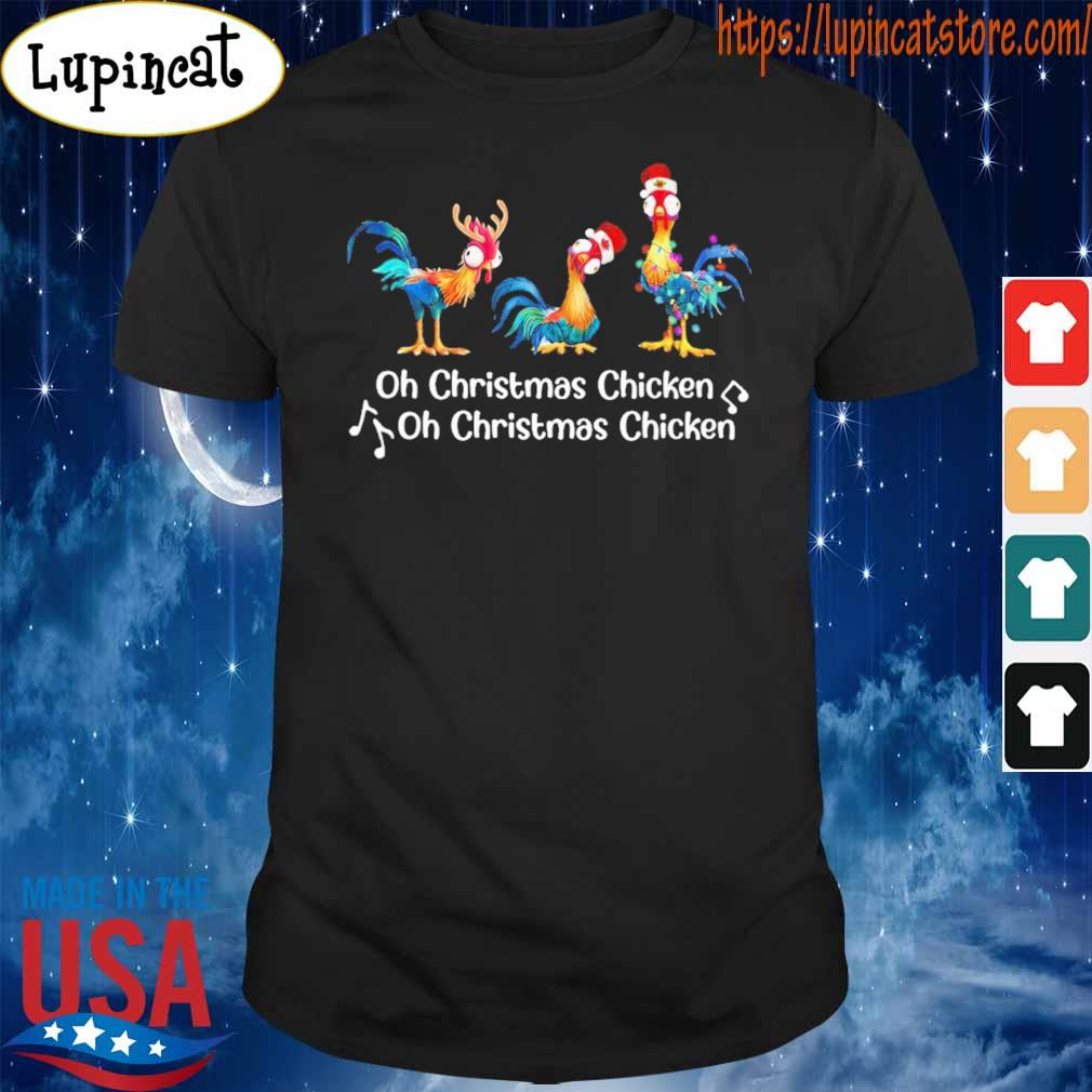 Hey Hey chicken oh CHristmas Chicken oh Christmas Chicken shirt