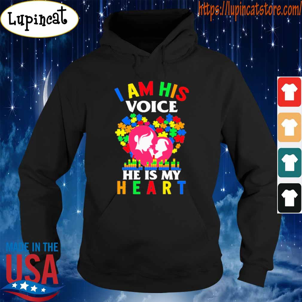 Mom I am his voice he is My heart Autism s Hoodie