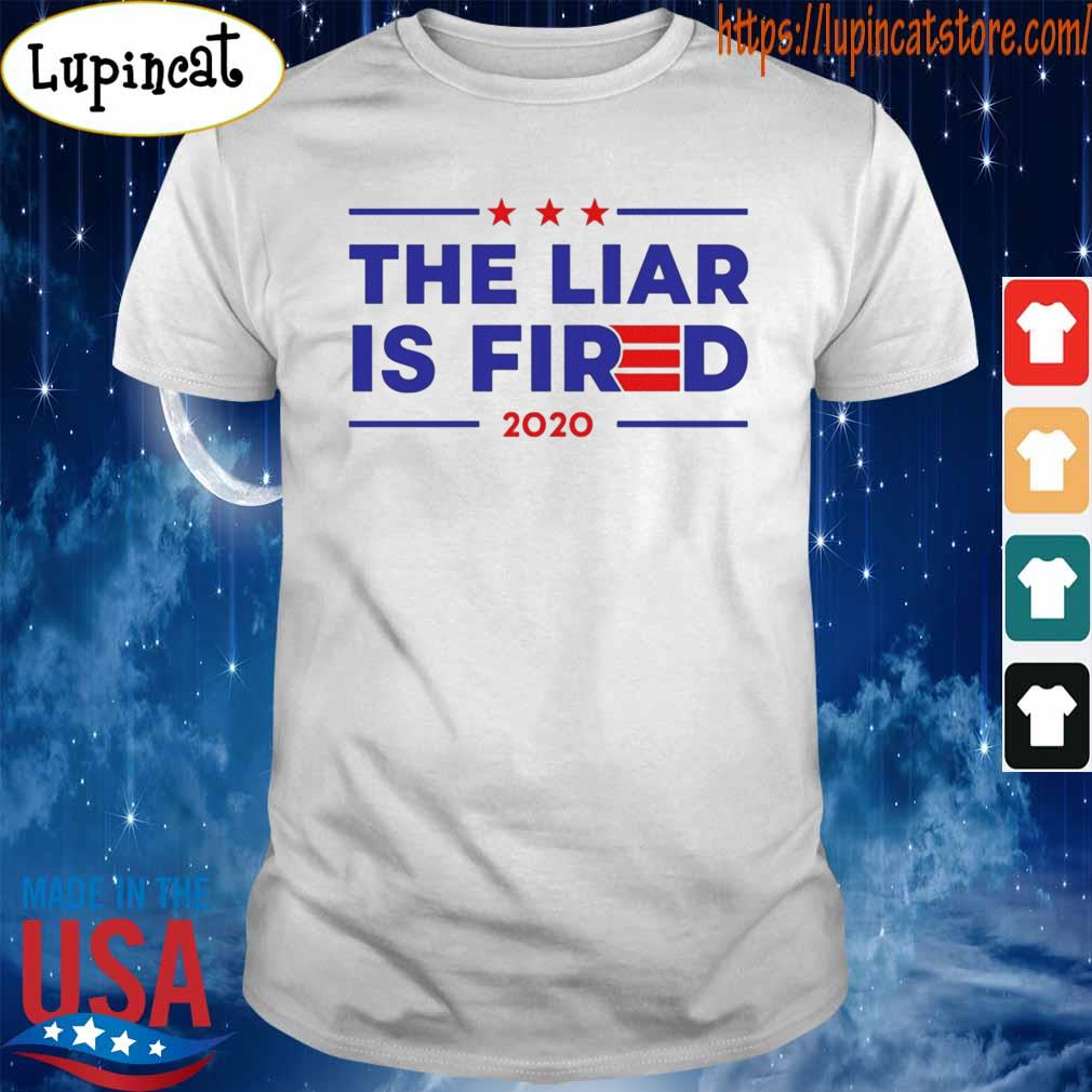 The Liar Is Fired 2020 T-Shirt