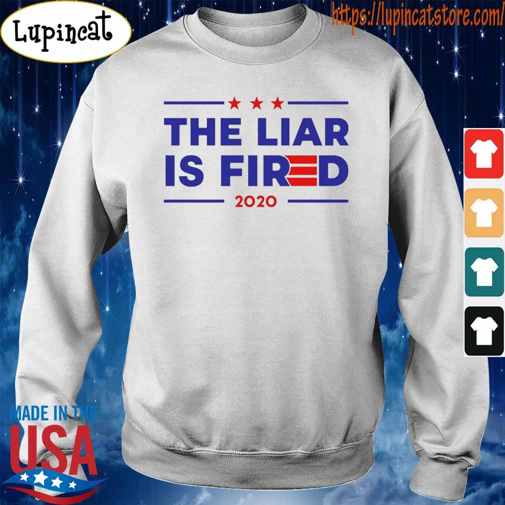 The Liar Is Fired 2020 T-Shirt Sweatshirt