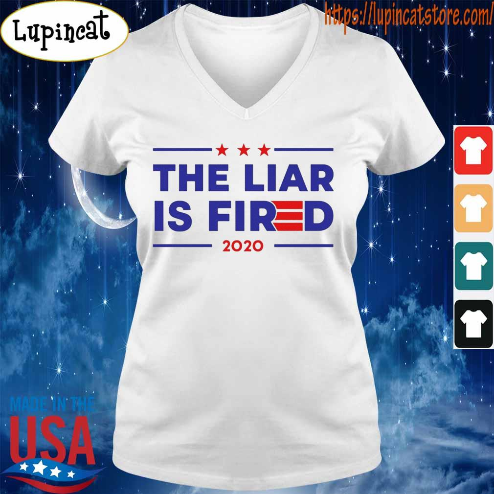 The Liar Is Fired 2020 T-Shirt V-neck