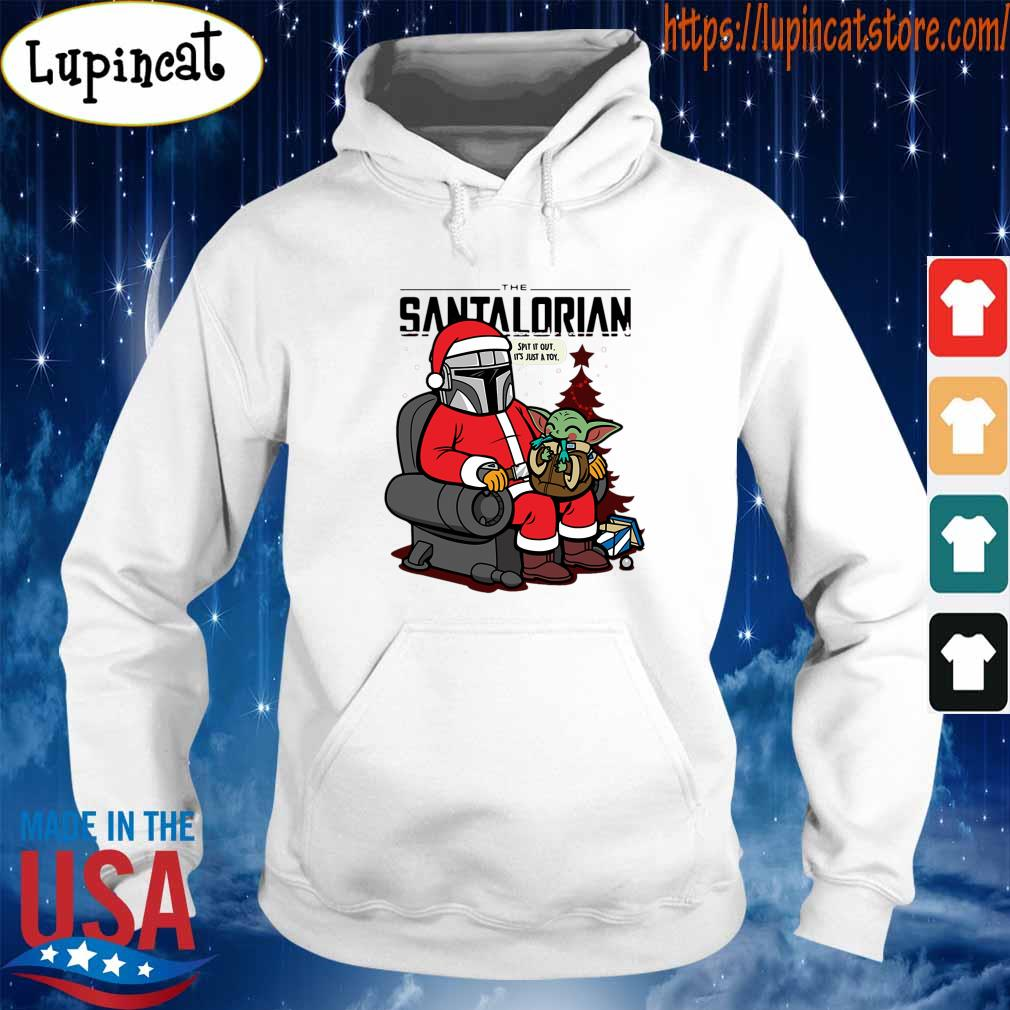 The Santalorian and Baby Yoda Spit it out it's just a toy Christmas 2020 s Hoodie