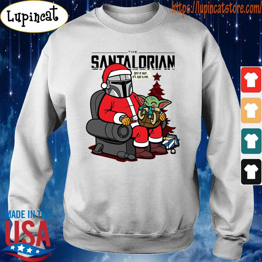 The Santalorian and Baby Yoda Spit it out it's just a toy Christmas 2020 s Sweatshirt