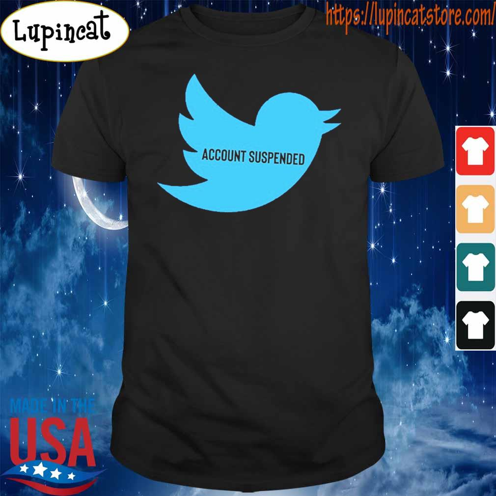 #AccountSuspended Donald Trump Twitter Account Suspended shirt