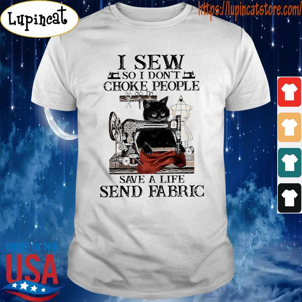 Official Black Cat I sew so I don't choke people save a life send Fabric shirt